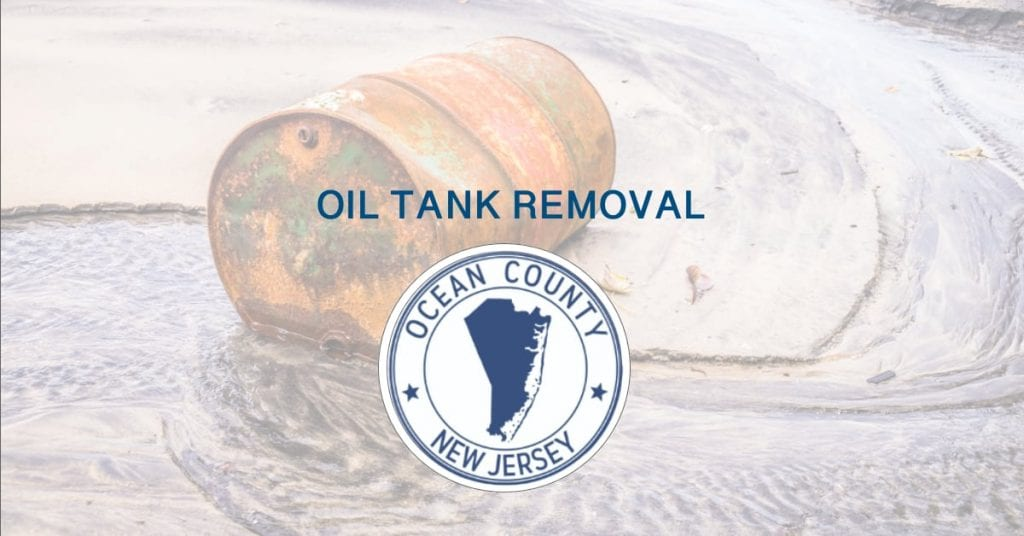 Ocean County Oil Tank Removal: Trusted and Affordable